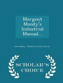 Mergent Moody s Industrial Manual      Scholar s Choice Edition PDF