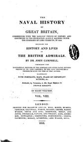 The naval history of Great Britain: commencing with the earliest period of history, and continued to the expedition against Algiers, under the command of Lord Exmouth, in 1816. Including the history and lives of British admirals, Volume 8