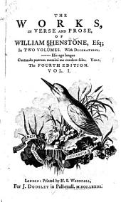 The Works, in Verse and Prose, of William Shenstone, Esq: Volume 1