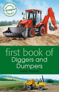 First Book of Diggers and Dumpers Book