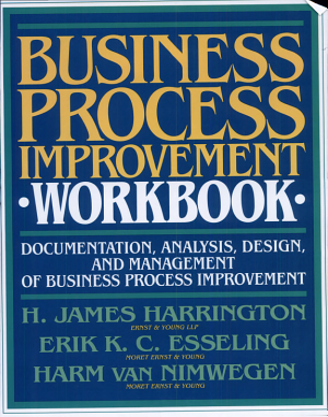 Business Process Improvement Workbook  Documentation  Analysis  Design  and Management of Business Process Improvement