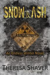 Snow & Ash: An Endless Winter Novel