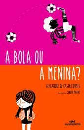 A Bola ou a Menina?