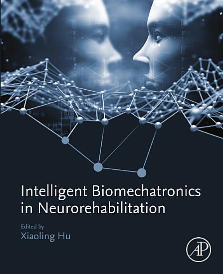Intelligent Biomechatronics in Neurorehabilitation PDF