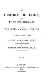 The History of India, as Told by Its Own Historians: The Muhammadan Period, Volume 4