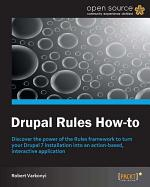 Drupal Rules How-To