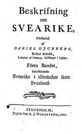 Beskrifning om Svearike: Svearike i allmänhet samt Svealand, Volym 1