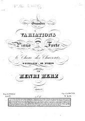 Grandes variations: pour le piano forte ; sur le choeur des chasseurs d'Euriante de Weber ; op. 62