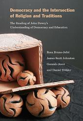 Democracy and the Intersection of Religion: The Reading of John Dewey's Understanding of Democracy and Education