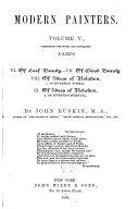 Modern Painters: pt. 6. Of leaf beauty. pt. 7. Of cloud beauty. pt. 8-9. Of ideas of relation