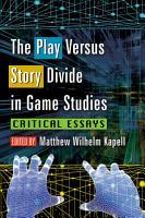 The Play Versus Story Divide in Game Studies PDF
