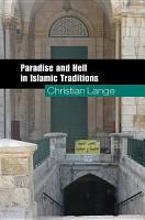 Paradise and Hell in Islamic Traditions PDF
