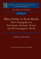 Wave Fields in Real Media: Wave Propagation in Anisotropic, Anelastic, Porous and Electromagnetic Media, Edition 2