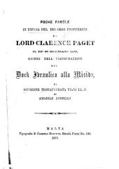 Poche parole in difesa del discorso profferito da lord Clarence Paget il ... giorno dell'inaugurazione del dock idraulico alla Misida, di G. Testaferrata Viani ed A. Bonello