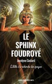 Le Sphinx foudroyé: Lillith à la recherche des époques