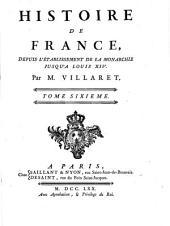 Histoire de France: depuis l'établissement de la monarchie jusqu'au regne de Louis XIV, Volume6