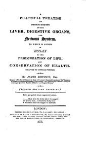 A Practical Treatise on Derangements of the Liver, Digestive Organs, and Nervous System: To which is Added an Essay on the Prolongation of Life, and Conservation of Health