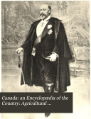 Canada: an Encyclopædia of the Country: Agricultural resources and development. Literature and journalism. Chief cities of Canada. Financial history, loan companies and insurance. Natural history. Constitutional history and development. Industrial development, forests and fisheries