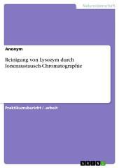 Reinigung von Lysozym durch Ionenaustausch-Chromatographie