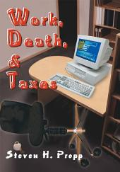 Work, Death, & Taxes