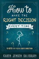 How to Make the Right Decision Every Time PDF