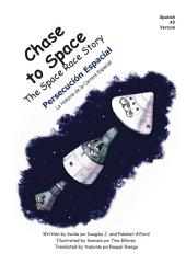 Chase to Space Persecución Espacial English-Spanish Version: La Historia de la Carrera Espacial The Space Race Story