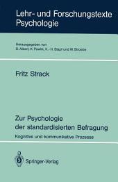 Zur Psychologie der standardisierten Befragung: Kognitive und kommunikative Prozesse