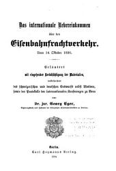 Das internationale Uebereinkommen über den Eisenbahnfrachtverkehr: vom 14. Oktober 1890