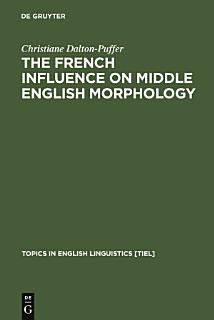 The French Influence on Middle English Morphology Book
