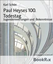 Paul Heyses 100. Todestag: Jugenderinnerungen und Bekenntnisse