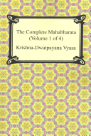 The Complete Mahabharata  Volume 1 of 4  Books 1 to 3  PDF