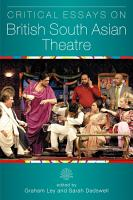 Critical Essays on British South Asian Theatre PDF