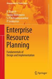 Enterprise Resource Planning: Fundamentals of Design and Implementation