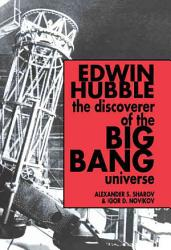 Edwin Hubble The Discoverer Of The Big Bang Universe Book PDF