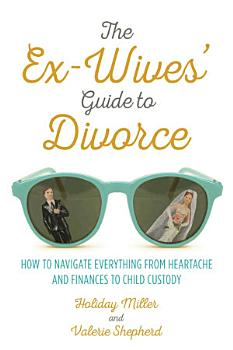 The Ex Wives  Guide to Divorce PDF