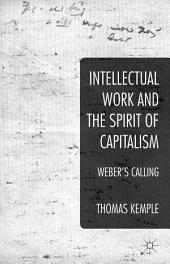 Intellectual Work and the Spirit of Capitalism: Weber's Calling