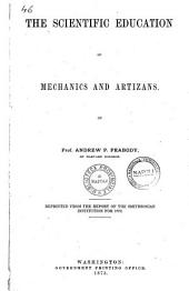 The Scientific Education of Mechanics and Artizans by Prof. Andrew P. Peabody