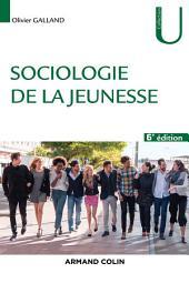 Sociologie de la jeunesse - 6e éd.