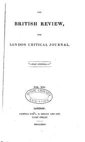 The British Review, and London Critical Journal: Volume 21