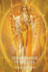 The Shepherds of Arcadia (The Pattern Volume 2 Serialization Part 2)
