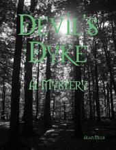 Devil's Dyke: A Mystery