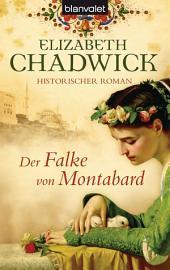 Der Falke von Montabard: Historischer Roman