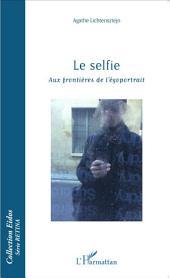 Le selfie: Aux frontières de l'égoportrait