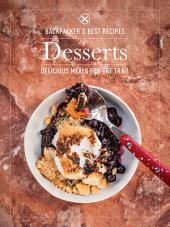 BACKPACKER's Best Recipes: Desserts: 35 Delicious Treats for the Trail