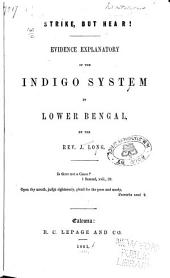 Strike, but hear: Evidence explanatory of the indigo system in Lower Bengal ...