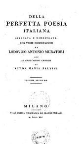 Della perfetta poesia Italiana spiegata e dimostrata con varie osservazioni ... con le annotazioni critiche di Anton Maria Salvini: Volume 6