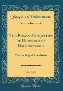 The Roman Antiquities of Dionysius of Halicarnassus, Vol. 5 of 7
