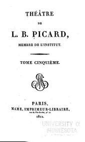 Théâtre de L.B. Picard: Volume5