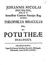 Theophilus bibaculus sive de potu Theae Dialogus