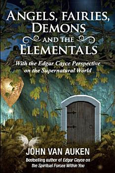 Angels  Fairies  Demons  and the Elementals PDF